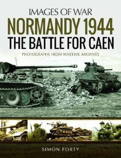 Normandy 1944: The Battle for Caen