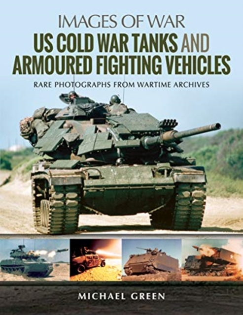 US Cold War Tanks and Armoured Fighting Vehicles