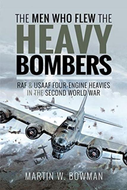 MEN WHO FLEW THE HEAVY BOMBERS