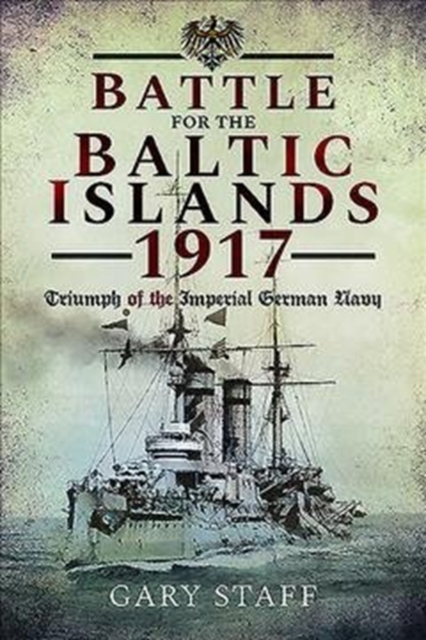 Battle of the Baltic Islands 1917 - SHORT RUN RE-ISSUE