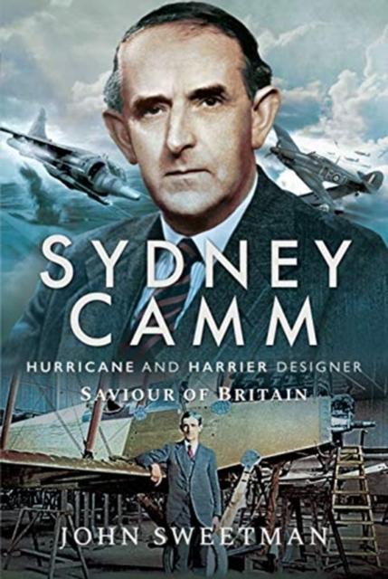 Sydney Camm: Hurricane and Harrier Designer