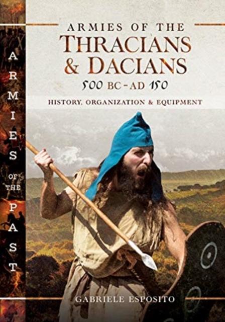 ARMIES OF THE THRACIANS & DACIANS 500 BC