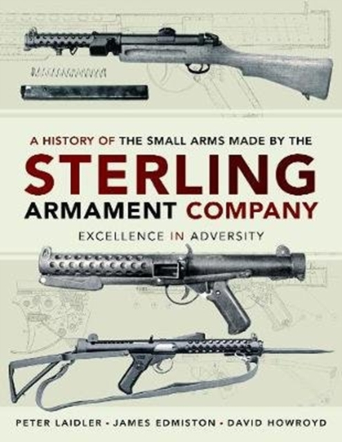 History of the Small Arms made by the Sterling Armament Company