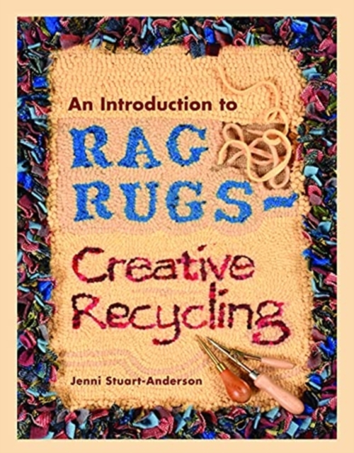 Introduction to Rag Rugs - Creative Recycling