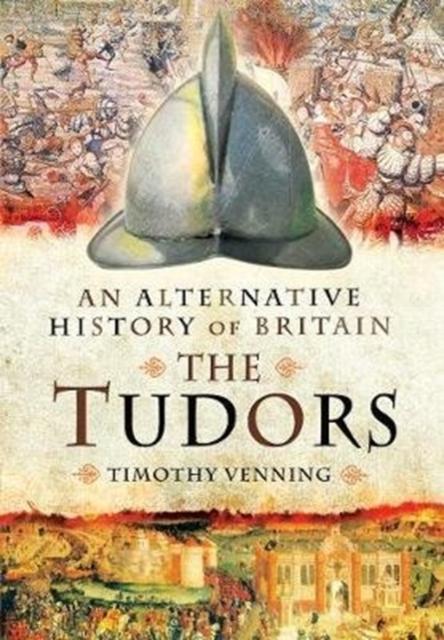 Alternative History of Britain: The Tudors