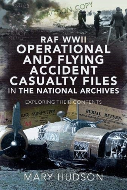 RAF WWII Operational and Flying Accident Casualty Files in The National Archives