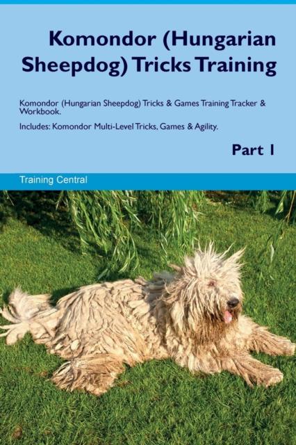 Komondor (Hungarian Sheepdog) Tricks Training Komondor (Hungarian Sheepdog) Tricks & Games Training Tracker & Workbook. Includes