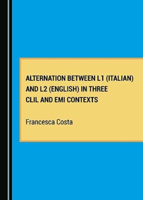 Alternation between L1 (Italian) and L2 (English) in Three CLIL and EMI Contexts