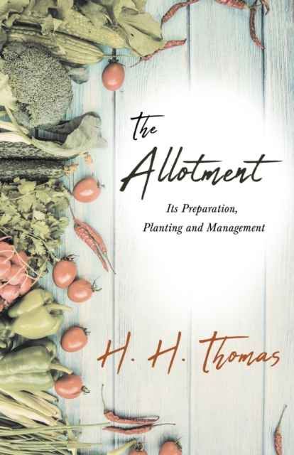 Allotment - Its Preparation, Planting and Management