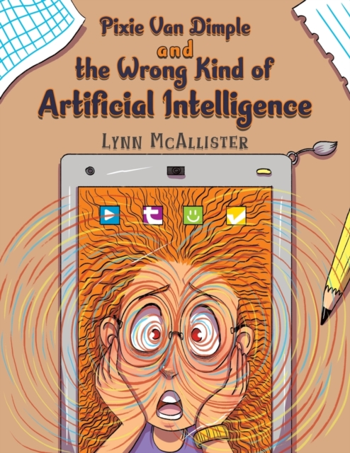 Pixie Van Dimple and the Wrong Kind of Artificial Intelligence