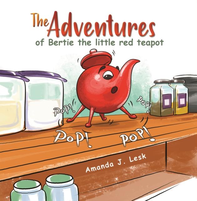 Adventures of Bertie the little red teapot