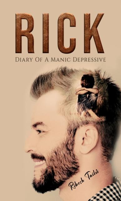 Rick: Diary of a Manic Depressive