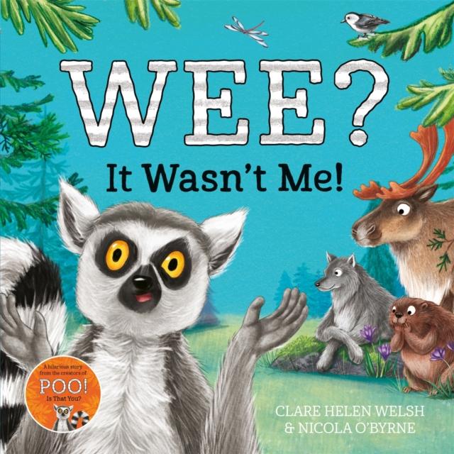 Wee? It Wasn't Me!