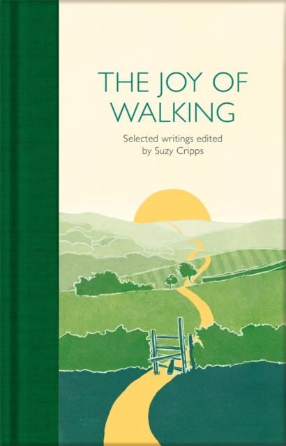 The Joy of Walking : Selected Writings (Macmillan Collector's Library)
