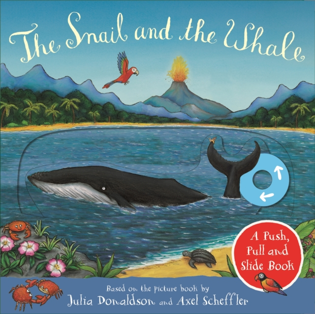 Snail and the Whale: A Push, Pull and Slide Book
