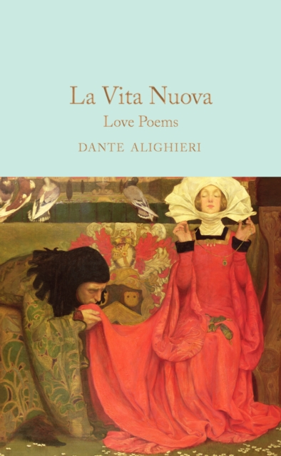 La Vita Nuova : Love Poems (Macmillan Collector's Library)