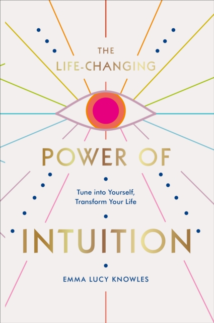 Life-Changing Power of Intuition