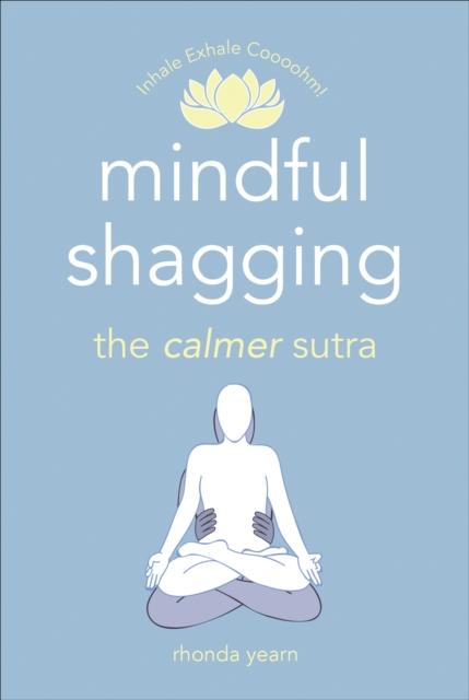 Mindful Shagging