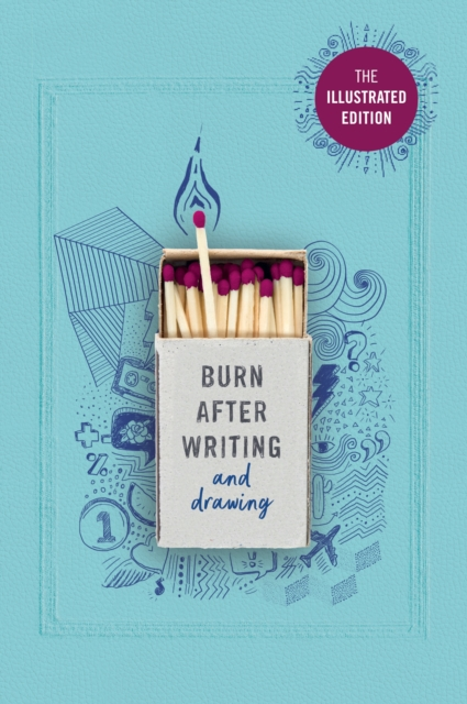 Burn After Writing (Illustrated)
