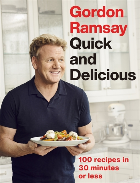 Gordon Ramsay Quick & Delicious