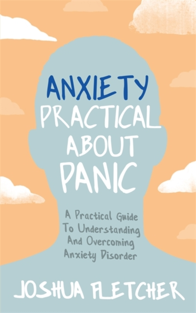 Anxiety: Practical About Panic