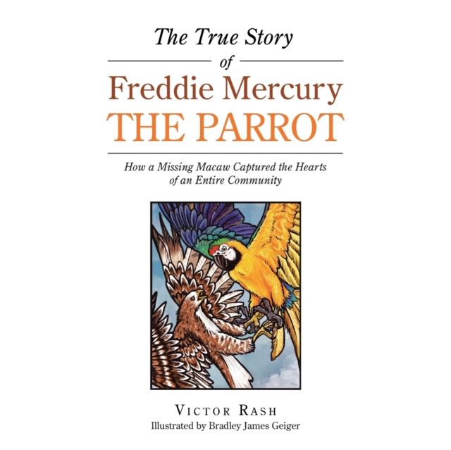 True Story of Freddie Mercury the Parrot