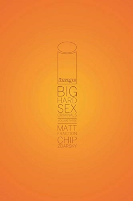 Big Hard Sex Criminals, Volume 3 Deluxxxe Hardcover