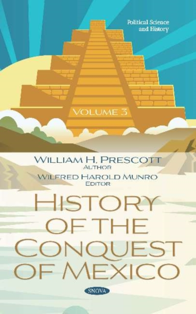 History of the Conquest of Mexico. Volume 3