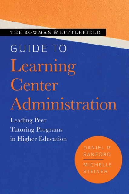 Rowman & Littlefield Guide to Learning Center Administration