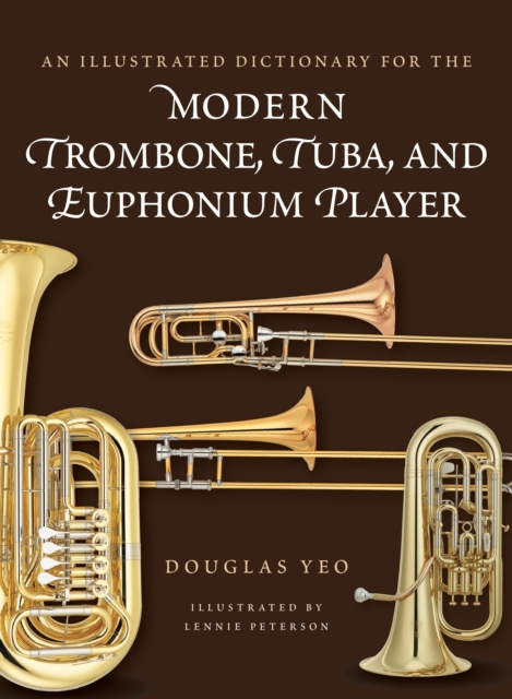 Illustrated Dictionary for the Modern Trombone, Tuba, and Euphonium Player