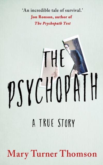The Psychopath : A True Story