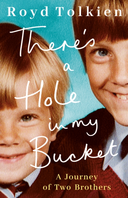 There's a Hole in my Bucket : A Journey of Two Brothers