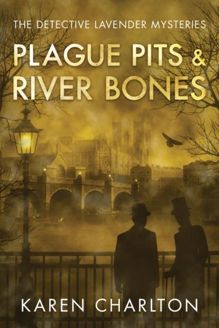 Plague Pits & River Bones