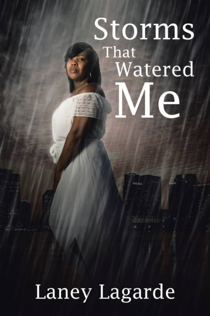 Storms That Watered Me