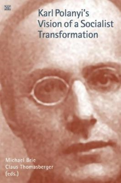 Karl Polanyi's Vision of a Socialist Transformation
