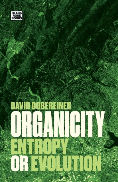 Organicity - Entropy or Evolution