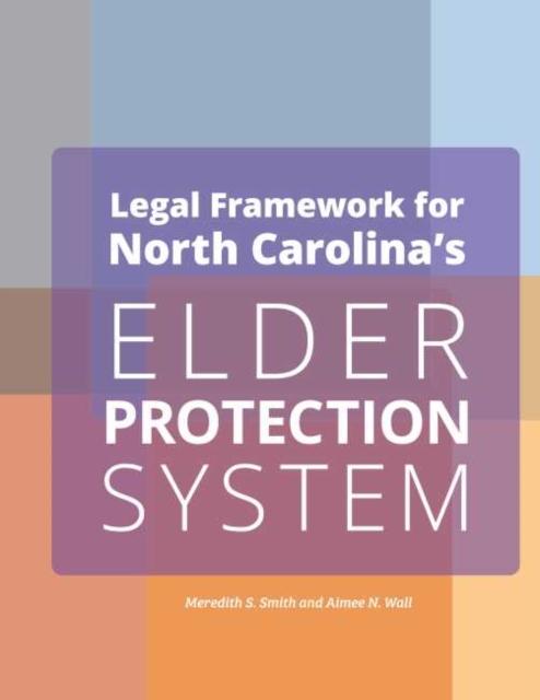 Legal Framework for North Carolina's Elder Protection System Employers