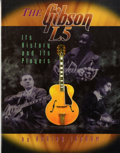 Gibson L5 - Its History And Its Players