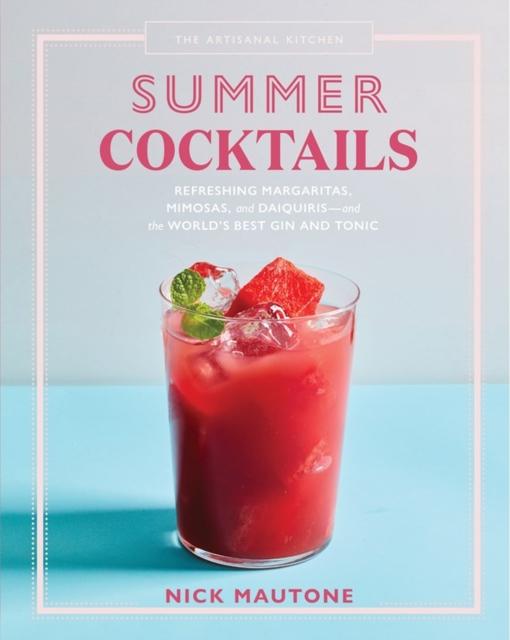 Artisanal Kitchen: Summer Cocktails