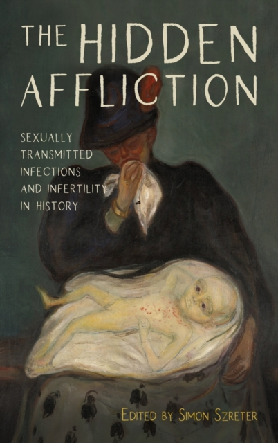 Hidden Affliction - Sexually Transmitted Infections and Infertility in History