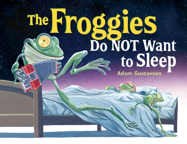 Froggies Do NOT Want to Sleep