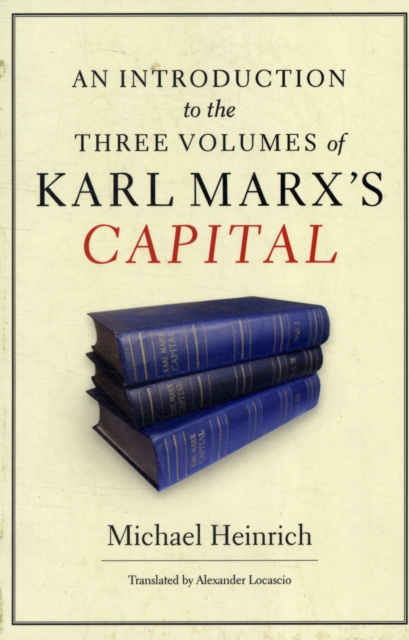 Introduction to the Three Volumes of Karl Marx's Capital