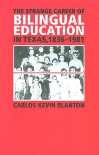 Strange Career of Bilingual Education in Texas, 1836-1981