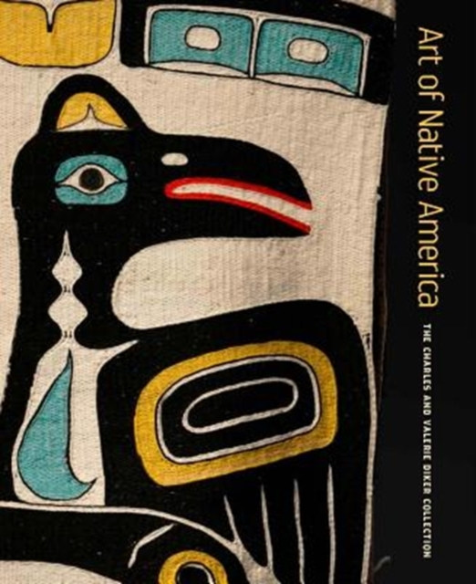 Art of Native America - The Charles and Valerie Diker Collection