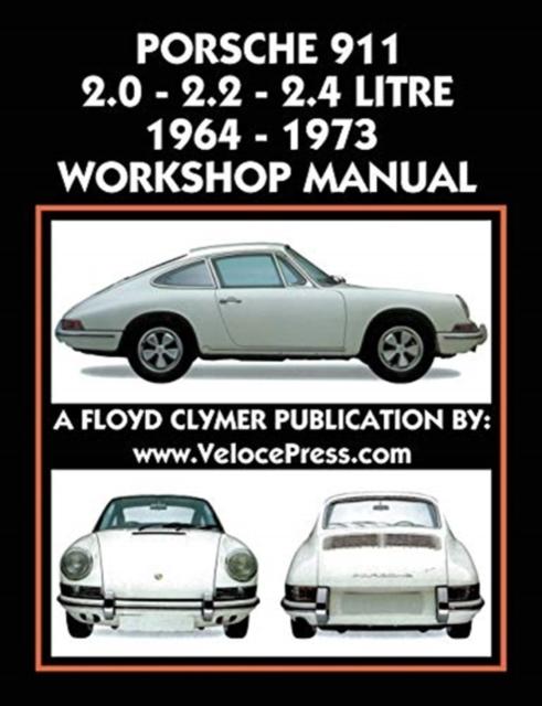Porsche 911 2.0 - 2.2 - 2.4 Litre 1964-1973 Workshop Manual