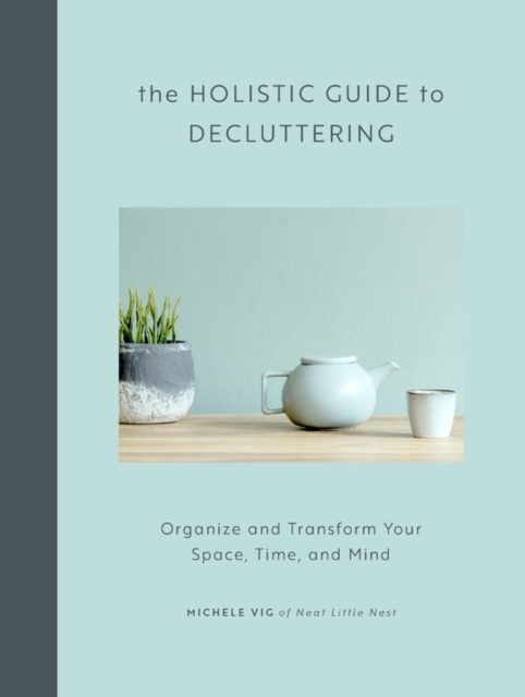 Holistic Guide to Decluttering
