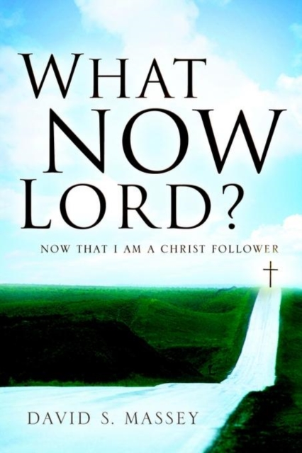 What Now Lord?