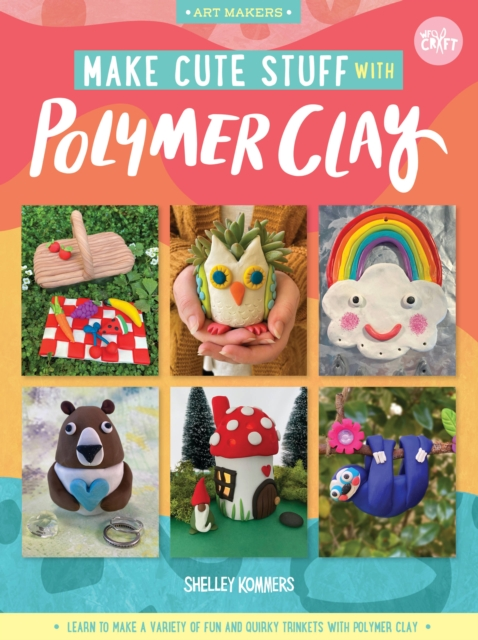 Make Cute Stuff with Polymer Clay