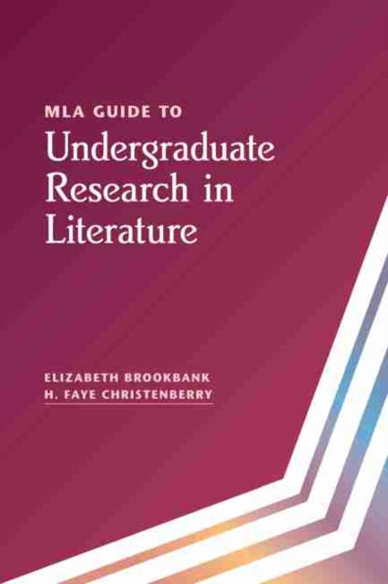 MLA Guide to Undergraduate Research in Literature