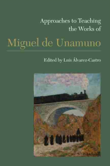Approaches to Teaching the Works of Miguel de Unamuno